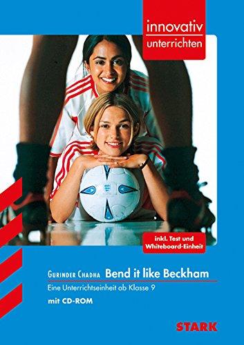Gurinder Chadha, Bend it like Beckham : eine Unterrichtseinheit ab Klasse 9 (Innovativ unterrichten)