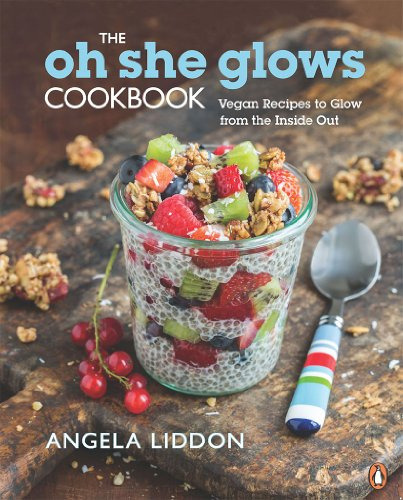 The Oh She Glows Cookbook: Vegan Recipes To Glow From The Inside Out by [Angela Liddon]