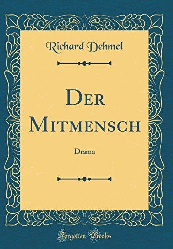 Der Mitmensch: Drama (Classic Reprint)
