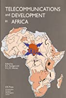 Telecommunications and Development in Africa (Stand Alone)