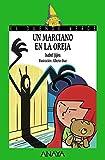 Un marciano en la oreja (LITERATURA INFANTIL (6-11 años) - El Duende Verde)