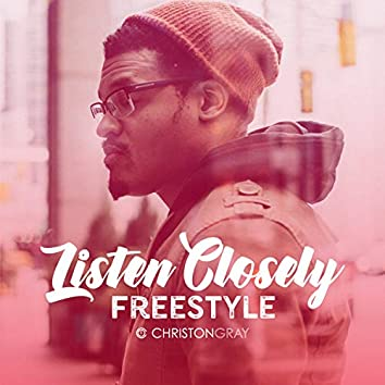 Listen Closely (Freestyle)