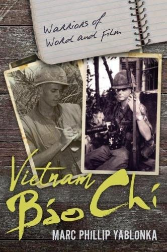 Book: Vietnam Bao Chi - Warriors of Word and Film by Marc Phillip Yablonka