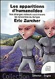 Les apparitions d'humanoïdes - Nos étranges visiteurs vus à travers les rencontres du 3e type