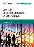 Développer et mettre en oeuvre la compétence - Comment investir dans le professionnalisme et les compétences