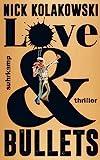 Love & Bullets: Thriller (suhrkamp taschenbuch) von Nick Kolakowski