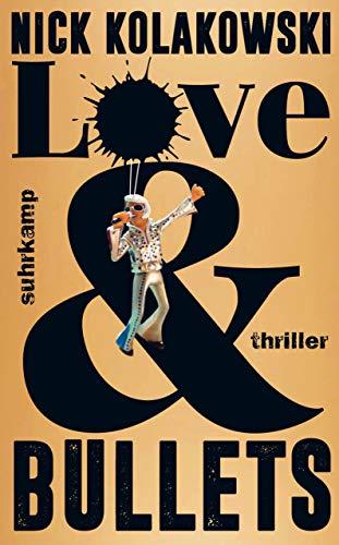 Buchseite und Rezensionen zu 'Love & Bullets: Thriller (suhrkamp taschenbuch)' von Nick Kolakowski