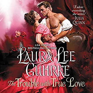 The Trouble with True Love     Dear Lady Truelove              Written by:                                                                                                                                 Laura Lee Guhrke                               Narrated by:                                                                                                                                 Justine Eyre                      Length: 10 hrs and 2 mins     1 rating     Overall 4.0