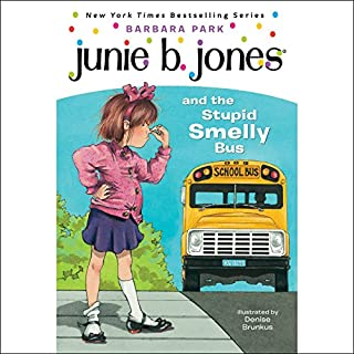 Junie B. Jones and the Stupid Smelly Bus, Book 1 audiobook cover art