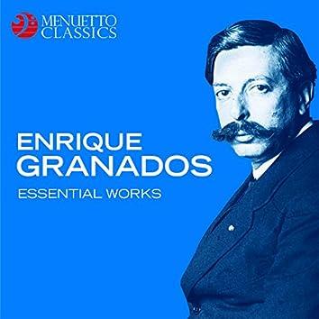 Enrique Granados: Essential Works