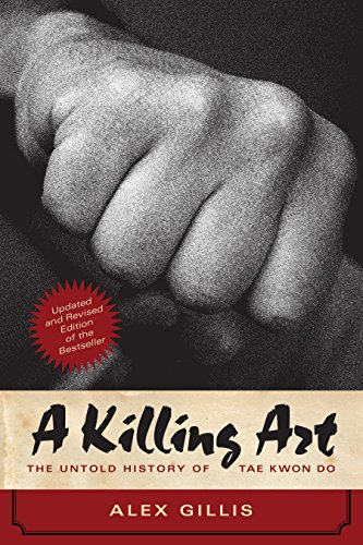A Killing Art: The Untold History of Tae Kwon Do, Updated and Revised (English Edition)
