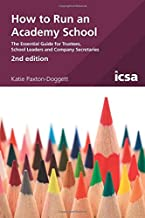 How to Run and Academy School: The Essential Guide for Trustees, School Leaders and Company Secretaries
