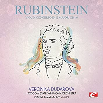 Rubinstein: Violin Concerto in G Major, Op. 46 (Digitally Remastered)