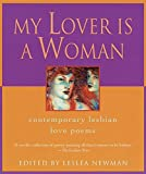 My Lover Is a Woman: Contemporary Lesbian Love Poems