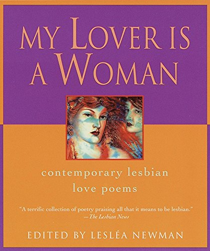 Compare Textbook Prices for My Lover Is a Woman: Contemporary Lesbian Love Poems Reprint Edition ISBN 9780345421142 by Lesléa Newman