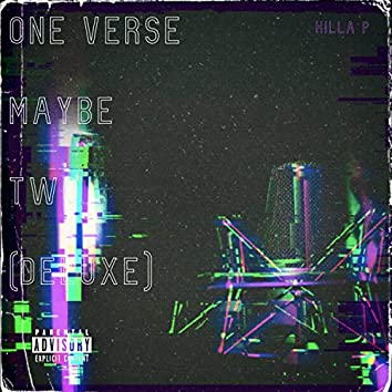 One Verse Maybe Two (Deluxe Edition)