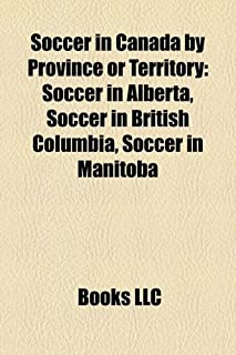 Soccer in Canada by Province or Territory: Soccer in Alberta, Soccer in British Columbia, Soccer in Manitoba