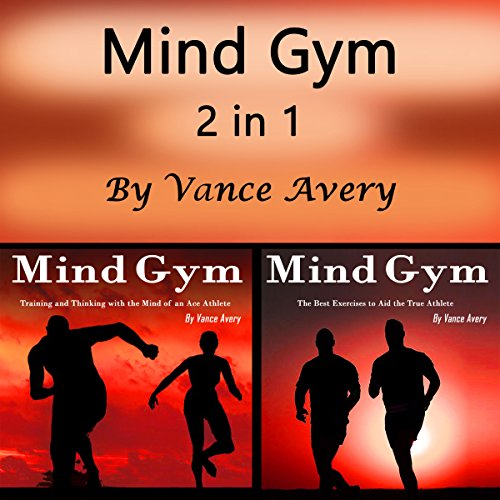 Mind Gym: 2 in 1 Powerful Ways to Boost Your Sports Motivation and Performance audiobook cover art