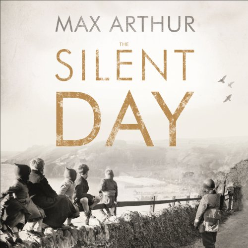 The Silent Day     A Landmark Oral History of D-Day on the Home Front              By:                                                                                                                                 Max Arthur                               Narrated by:                                                                                                                                 Patience Tomlinson,                                                                                        Clive Mantle                      Length: 9 hrs and 56 mins     3 ratings     Overall 5.0