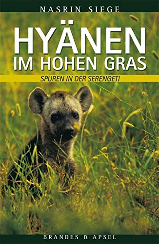 Hyänen im hohen Gras: Spuren in der Serengeti (literarisches programm)