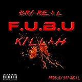 F.U.B.U Killah [Explicit]