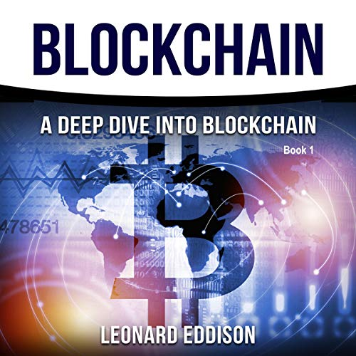 Blockchain: A Deep Dive into Blockchain, Book 1                   By:                                                                                                                                 Leonard Eddison                               Narrated by:                                                                                                                                 Nathan McMillan                      Length: 16 mins     Not rated yet     Overall 0.0