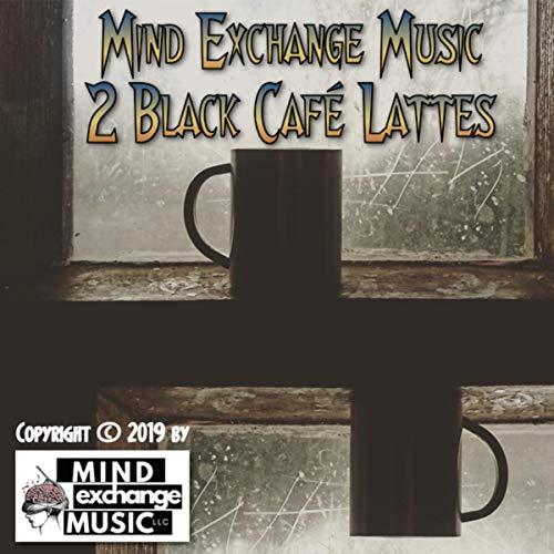2 Black Café Lattes (Original Score)