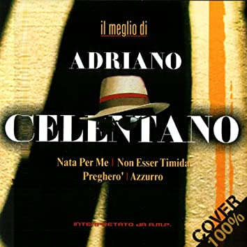IL MEGLIO DI ADRIANO CELENTANO - 100% COVER