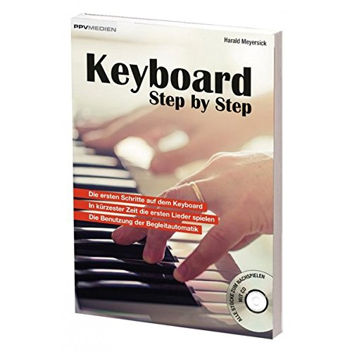 Keyboard Step by Step: In 10 Schritten spielen lernen
