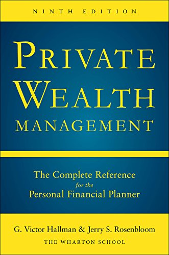 Private Wealth Management: The Complete Reference for the Personal Financial Planner, Ninth Edition (English Edition)