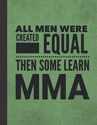 """All Men Learn MMA: Notebook Journal For Martial Arts Man Guy - Best Fun Mixed Martial Arts Sensei Coach Instructor Student Gifts - Green Cover 8.5""""x11"""""""