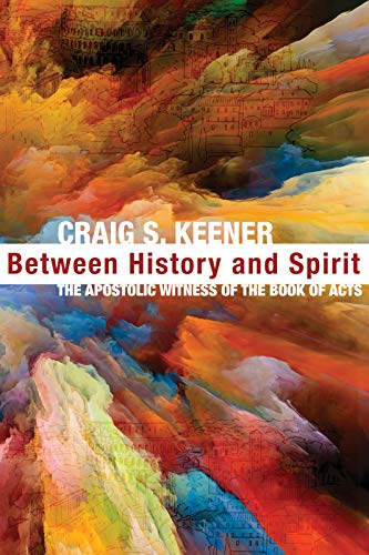 Between History and Spirit: The Apostolic Witness of the Book of Acts (English Edition)