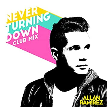 Never Turning Down (Club Mix)