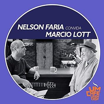 Nelson Faria Convida Marcio Lott. Um Café Lá Em Casa