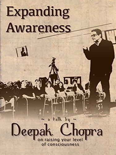 Expanding Awareness w/ Deepak Chopra