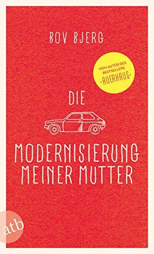 Die Modernisierung meiner Mutter: Geschichten: Erzählungen