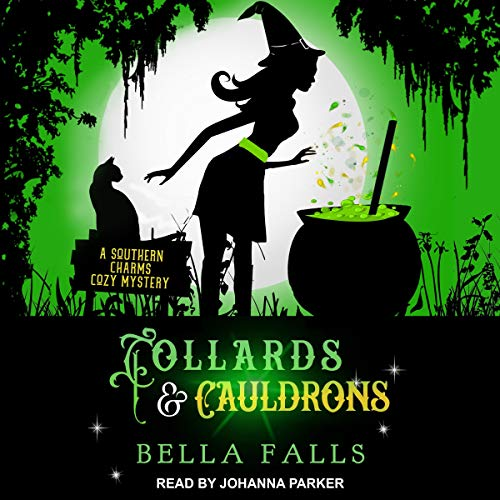 Collards & Cauldrons: A Southern Charms Cozy Mystery, Book 5