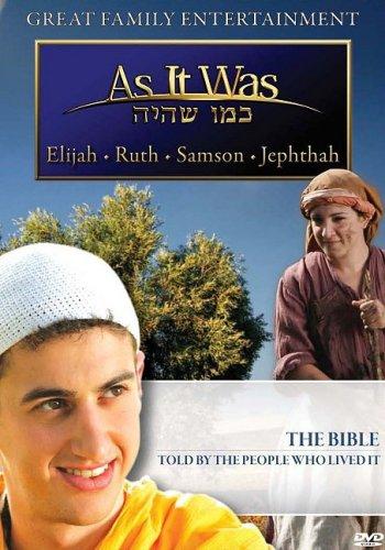 As It Was : Elijah - Ruth - Samson - Jephthah