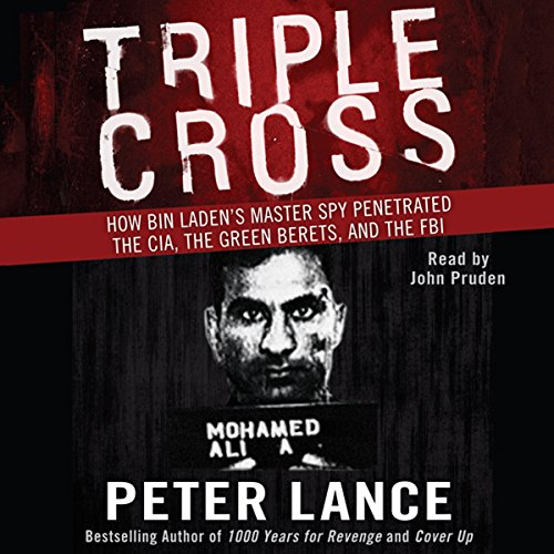 Triple Cross: How bin Laden's Master Spy Penetrated the CIA, the Green Berets, and the FBI cover art