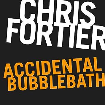 Accidental Bubblebath