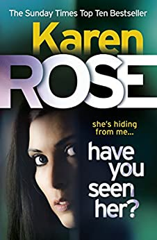 Have You Seen Her? (The Raleigh Series) by [Karen Rose]