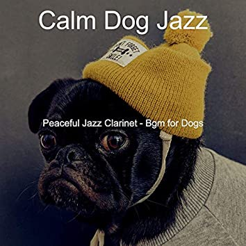 Peaceful Jazz Clarinet - Bgm for Dogs