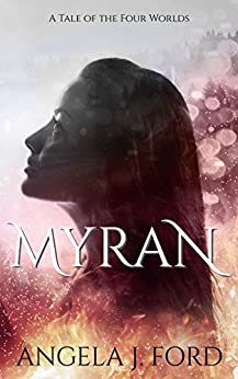 Myran (A Stand-Alone Tale of the Four Worlds) by [Angela J. Ford]