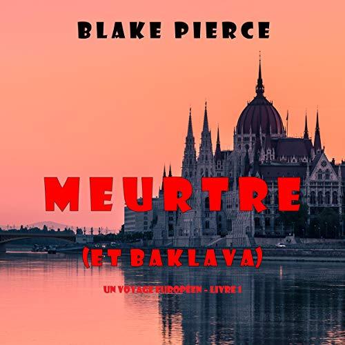 Meurtre (et Baklava) [Murder (and Baklava)] Audiobook By Blake Pierce cover art