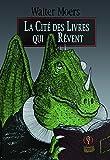 La Cité des Livres qui Rêvent - Un roman de Zamonie par Hildegunst Taillemythes, traduit du zamonien et illustré par Walter Moers