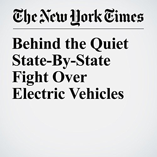 Behind the Quiet State-By-State Fight Over Electric Vehicles copertina
