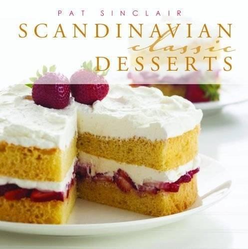 Scandinavian Classic Desserts (Classic Recipes Series)