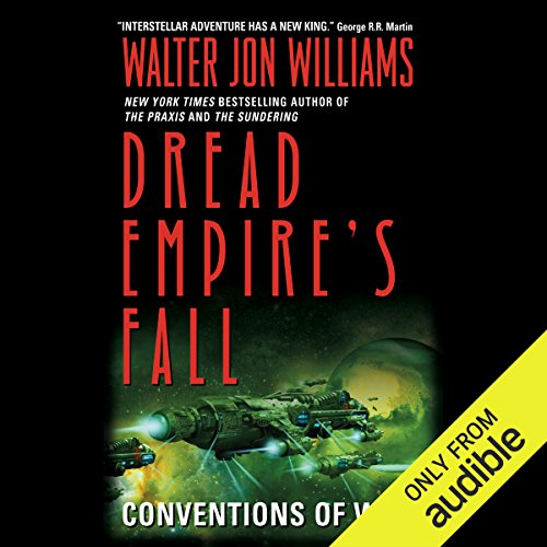 Conventions of War     Dread Empire's Fall, Book 3              By:                                                                                                                                 Walter Jon Williams                               Narrated by:                                                                                                                                 David Drummond                      Length: 23 hrs and 25 mins     18 ratings     Overall 4.5