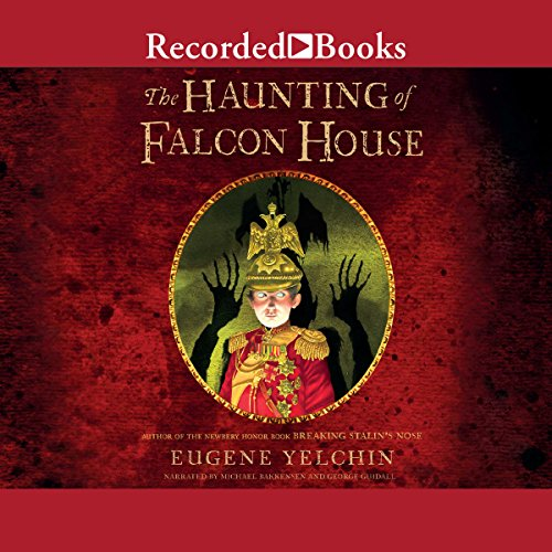 The Haunting of Falcon House                   By:                                                                                                                                 Eugene Yelchin                               Narrated by:                                                                                                                                 Michael Bakkensen,                                                                                        George Guidall                      Length: 5 hrs and 2 mins     2 ratings     Overall 3.5