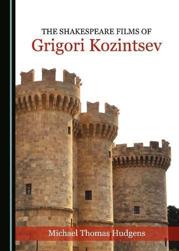 The Shakespeare Films of Grigori Kozintsev